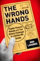 Wrong Hands: Popular Weapons Manuals and