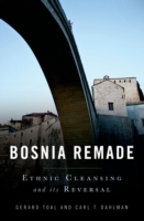 Bosnia Remade: Ethnic Cleansing and its