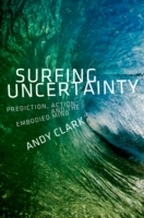 Surfing Uncertainty: Prediction, Action,