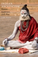 Indian Asceticism: Power, Violence, and