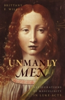 Unmanly Men: Refigurations of Masculinit