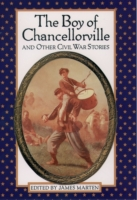 Boy of Chancellorville and Other Civil W