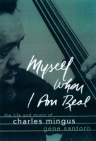 Myself When I Am Real: The Life and Musi