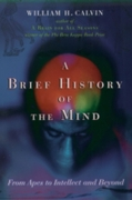 Brief History of the Mind: From Apes to