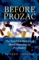 Before Prozac: The Troubled History of M