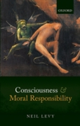 Consciousness and Moral Responsibility