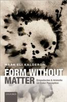Form without Matter: Empedocles and Aris