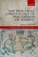 Practical Christology of Philoxenos of M