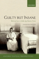 Guilty But Insane: Mind and Law in Golde