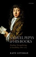 Samuel Pepys and his Books: Reading, New