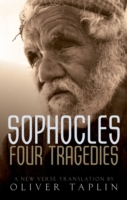 Sophocles: Four Tragedies: Oedipus the K