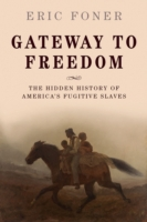 Gateway to Freedom: The Hidden History o