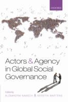 Actors and Agency in Global Social Gover
