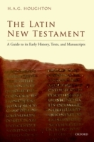 Latin New Testament: A Guide to its Earl