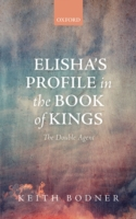 Elishas Profile in the Book of Kings: Th