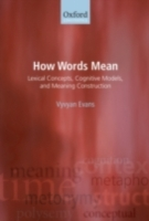 How Words Mean: Lexical Concepts, Cognit
