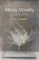 Messy Morality: The Challenge of Politic