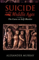 Suicide in the Middle Ages: Volume 2: Th