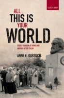 All this is your World: Soviet Tourism a