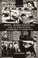 Work, Worklessness, and the Political Ec