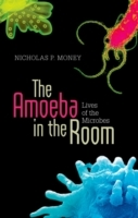 Amoeba in the Room: Lives of the Microbe