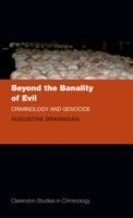 Beyond the Banality of Evil: Criminology