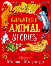 Greatest Animal Stories, Chosen by Micha