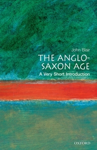 The Anglo-Saxon Age: A Very Short Introd
