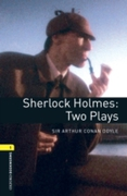 Sherlock Holmes: Two Plays Level 1 Oxfor