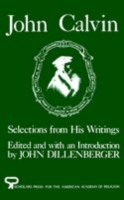 John Calvin: Selections from His Writing