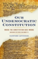 Our Undemocratic Constitution: Where the