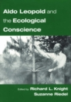 Aldo Leopold and the Ecological Conscien
