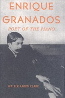 Enrique Granados: Poet of the Piano
