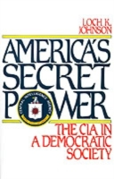 America's Secret Power: The CIA in a Dem