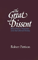 Great Dissent: John Henry Newman and the