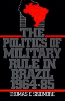 Politics of Military Rule in Brazil, 196