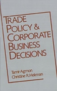Trade Policy and Corporate Business Deci