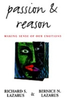 Passion and Reason: Making Sense of Our