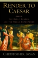 Render to Caesar: Jesus, the Early Churc