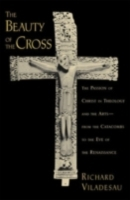 Beauty of the Cross: The Passion of Chri