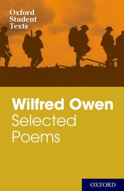 Oxford Student Texts: Wilfred Owen: Sele