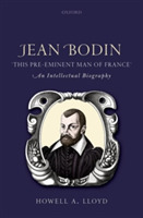 Jean Bodin, 'this Pre-eminent Man of Fra