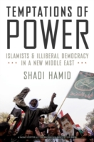 Temptations of Power: Islamists and Illi