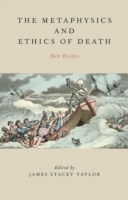 Metaphysics and Ethics of Death: New Ess