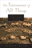 Forerunner of All Things: Buddhaghosa on
