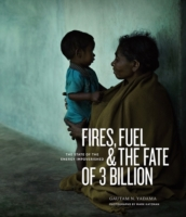 Fires, Fuel, and the Fate of 3 Billion:
