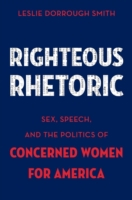 Righteous Rhetoric: Sex, Speech, and the