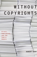 Without Copyrights: Piracy, Publishing,