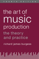 Art of Music Production: The Theory and