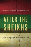 After the Sheikhs: The Coming Collapse o